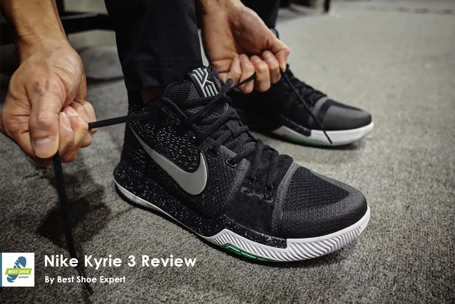 Nike Kyrie 3 Review